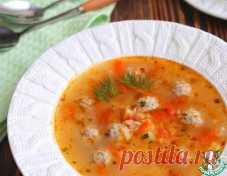 Суп с фрикадельками и овсяными хлопьями – кулинарный рецепт