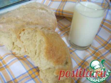 Домашний хлеб - кулинарный рецепт