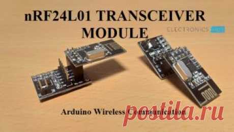 nRF24L01 Transceiver Module In this Arduino project, we will learn about the nRF24L01 Transceiver Module, its features, specifications and finally how to enable Arduino Wireless Communication using the nRF24L01 Transceiver Module.  Table of Contents IntroductionA Brief Note on nRF24L01 Transceiver ICImportant Features of nRF24L01 ICnRF24L01 Transceiver ModuleComponents on nRF24L01 Transceiver ModulePins Configuration of nRF24L01 Transceiver ModuleInterfacing nRF24L01 …