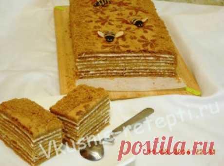 Самые проверенные рецепты - Медовый торт рецепт