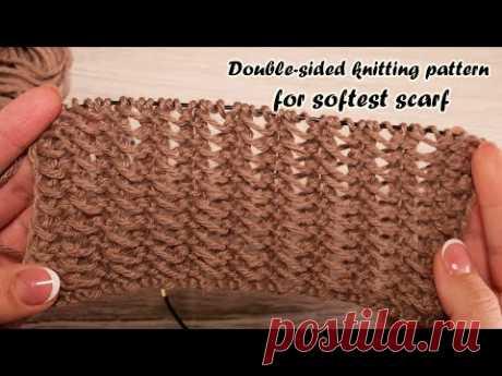 Двухсторонний узор спицами для самого мягкого шарфа 🧣  Double-sided knitting pattern for scarf