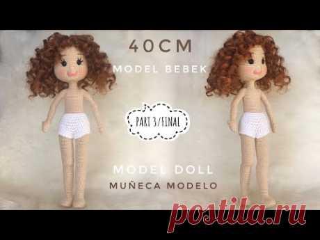 ЧАСТЬ 3/ FINAL |  Модель куклы амигуруми (40см)