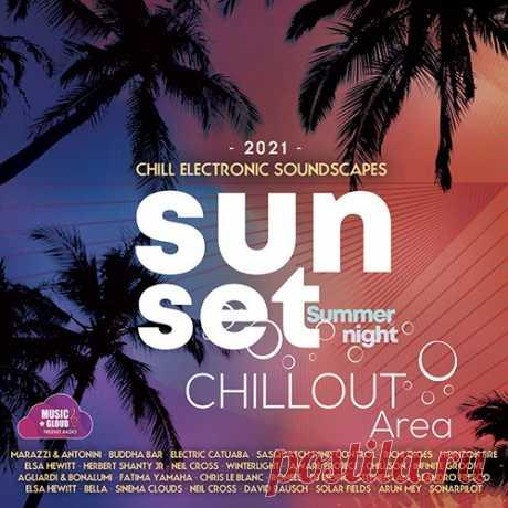 """Sunset Chillout Area (2021) Mp3 Музыка сборника """"Sunset Chillout Area"""" не только для эстетического удовольствия, но и музыка позволяющая поправить здоровье и исцелить душу. Красивая и спокойная музыка вступает в резонанс с организмом посредством человеческого слуха и тогда происходит сонастройка, что дает положительный"""