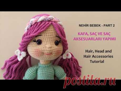AMİGURUMİ NEHİR BEBEK KAFA VE SAÇ YAPIMI -( Crochet doll head , hair ) PART 2