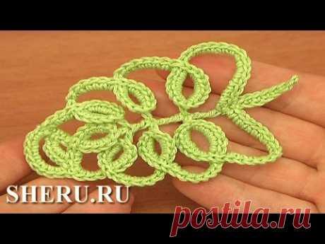 Crochet Leaves Урок 33 часть 1 из 2 Листик на основе сложных столбиков