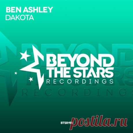 Ben Ashley - Dakota (Original Mix) *OUT NOW* by BeyondTheStarsRecordings | Beyond The Stars Recordings | Free Listening on SoundCloud