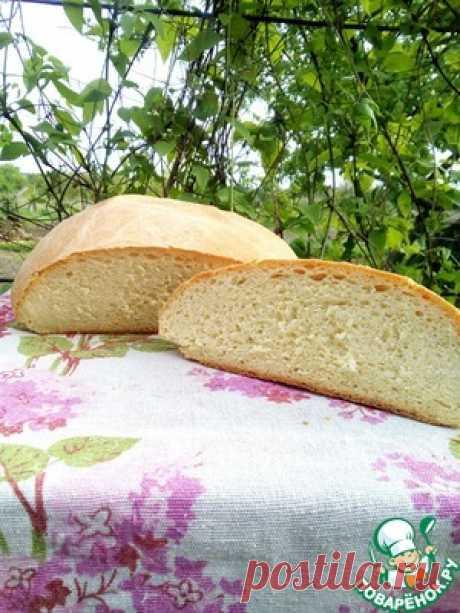 """Домашний белый хлеб """"Любимый"""" - кулинарный рецепт"""
