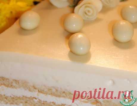 """Торт """"Опера в белом"""" – кулинарный рецепт"""