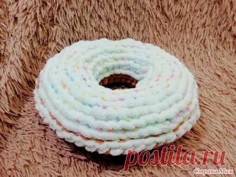 Подушка-пончик из плюшевой пряжи (видео МК внутри) + бонус МК коврика - Вязание - Страна Мам
