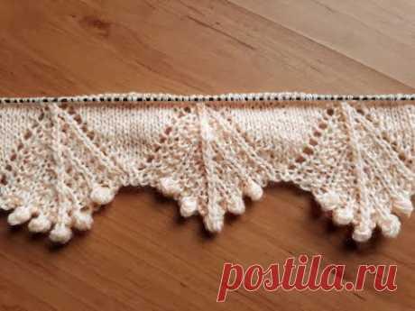 Вязание спицами. Ажурная кайма с шишками