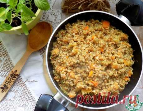 Постная гречневая каша с овощами – кулинарный рецепт