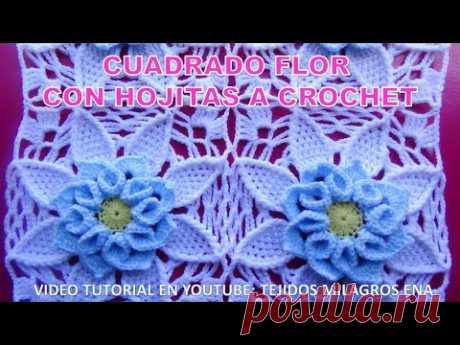 VIDEO COMPLETO de Cuadrado Flor a crochet con hojitas PASO A PASO