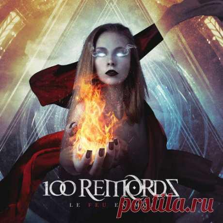 100 Remords - Le Feu En Moi (2019)