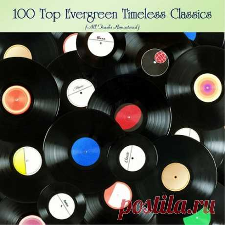 00 Top Evergreen Timeless Classics (2020) 001. Ritchie Valens - La Bamba (Remastered)002. Audrey Hepburn - Moon River (Analog Remastering)003. Ben E. King - Stand by Me (Remastered 2015)004. Françoise Hardy - Tous Les Garçons Et Les Filles (Remastered)005. Chuck Berry - Johnny B. Goode (Remastered)006. João Gilberto - Chega De Saudade
