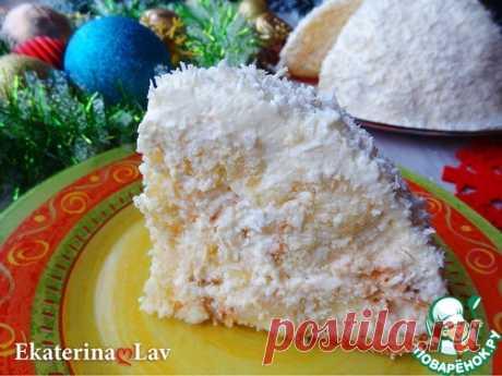 """Торт """"Зимний"""" или """"Снежный Панчо"""" – кулинарный рецепт"""