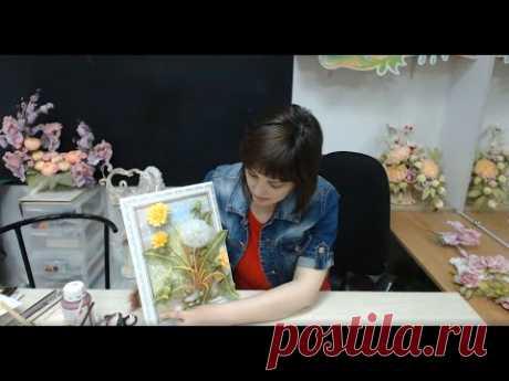 Бесплатный мастер-класс «Объемная картина с одуванчиками». Занятие 2. Мастер Наталья Дроздова.