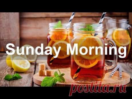 Sunday Morning Jazz - Positive Sweet Morning Music and Relax Good Mood Jazz to Chill Out