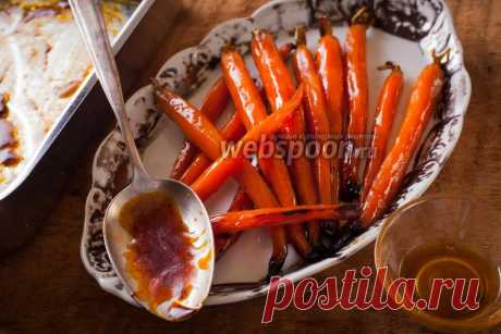 Морковь в сладкой глазури рецепт с фото, как приготовить на Webspoon.ru