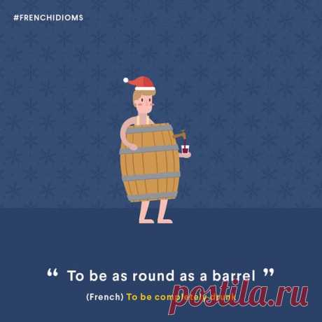 To be as round as a barrel