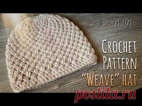 "CROCHET: ШАПКА ""ПЕРЕПЛЕТЕНИЯ"" КРЮЧКОМ / Модный ТРЕНД! / ""Weave"" hat: pattern"