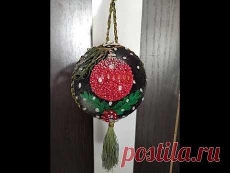 Новогодний шар с вышивкой Часть 3. Christmas ball with embroidery Part 3