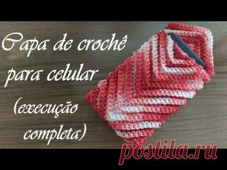 Capa (proteção) de crochê para celular ♥ Passo a passo completo ♥ Modelo 1 - YouTube