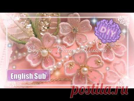 時間短縮オリジナル版☆オーガンジー刺繍の桜の作り方 ~ Organza Cherry Blossoms ~