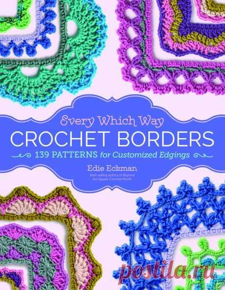 """Книга """"Every Which Way Crochet Borders"""" Автор: Eckman E. 2017г"""