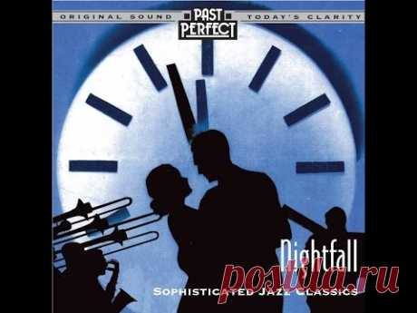 Nightfall: Cool & Smooth Jazz From the 20s 30s & 40s (Past Perfect) [Full Album]