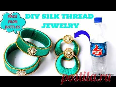 How To Make Bangles & Earrings From Plastic Bottles || DIY Silk Thread Jewelry || DIY Jewelry ||