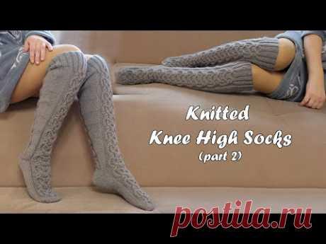 Носки – гольфы вязаные от мыска 🧦 - часть 2 | Knitted Knee High Socks 🐭 - part 2