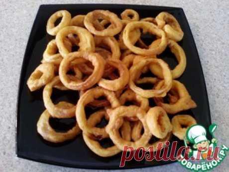 Луковые кольца в воздушном кляре - кулинарный рецепт