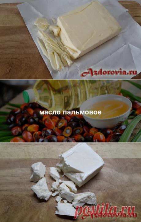 Как вычислить пальмовое масло в продуктах | Делимся советами
