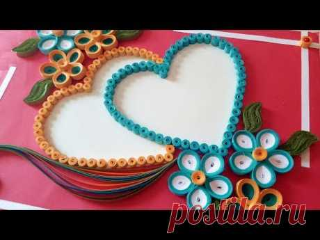 ☑️Paper Quilling ⏭How To Make a Beautiful heart shaped 💕valentine's day greeting cards