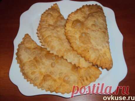 Обалденное тесто для чебуреков! - Простые рецепты Овкусе.ру