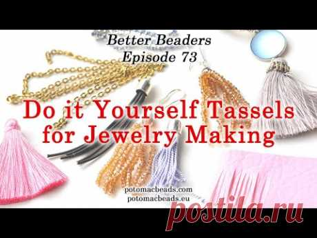 How to Make Your Own Tassels - DIY Better Beader Episode 73 by PotomacBeads
