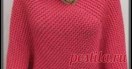 Простое пончо связанное спицами Простое женское пончо связанное платочной вязкой с описанием для начинающих