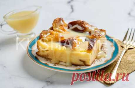 Хлебный пудинг. Пошаговый рецепт с фото | Кушать нет