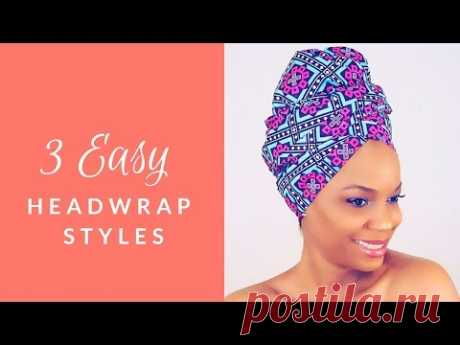 3 Super Easy Summer Headwrap Styles | Naturalcanadiangirl| Natural Hair