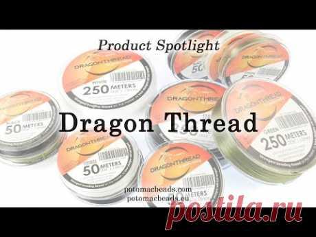 Dragon Thread - Product Spotlight by PotomacBeads