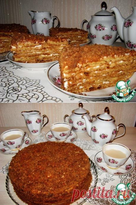 """Медовый торт """"Посольский"""" – кулинарный рецепт"""