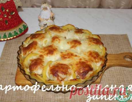 Картофельно-мясная запеканка – кулинарный рецепт