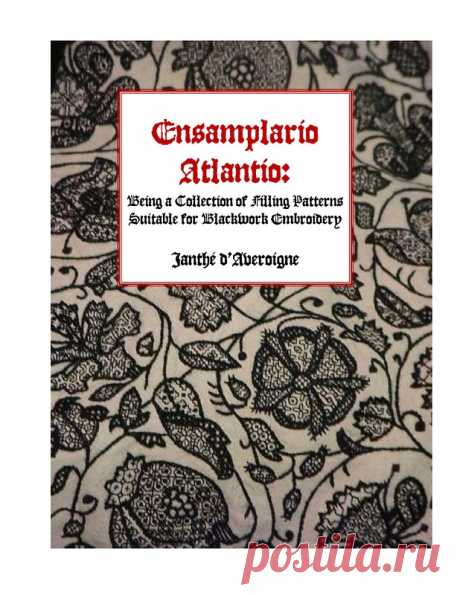 Ensamplario Atlantio: Being a Collection of Filling Patter - the Embroidery (miscellaneous) - Magazines on needlework - the Country of needlework