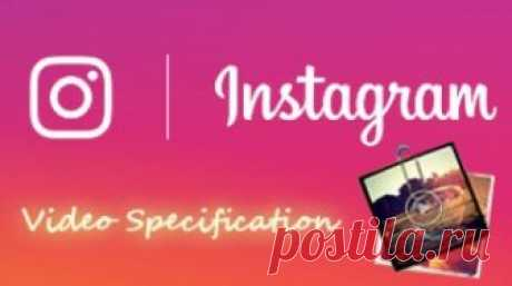 Permission and format of video for the Instagram: optimum parameters of video for Instagram and loading of video from the computer. How to convert video for the Instagram?