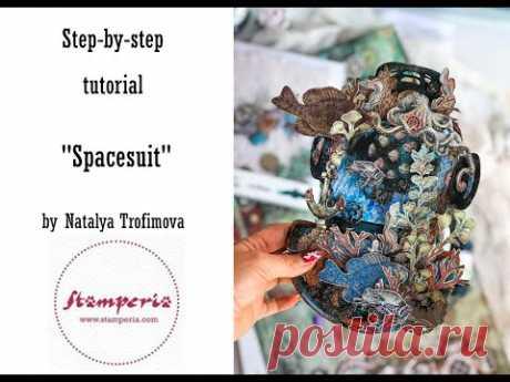 Spacesuit TUTORIAL for @Stamperia