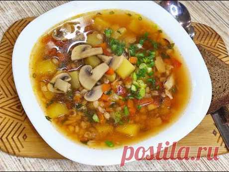 Постный суп с грибами, перловкой и томатами, полезно, сытно и оригинально.
