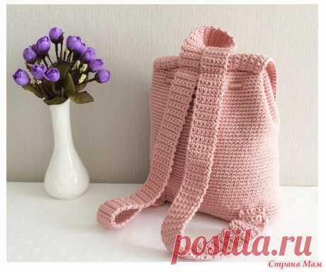Стильный рюкзачок связанный крючком для девушек - Вязание - Страна Мам