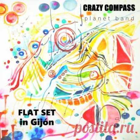 CRAZY COMPASS planet band (Россия-Испания) - FLAT SET in Gijon (квартирник в Хихоне) - METICULOUS MIDGETS - сетевой арт-лейбл, интернет-радио