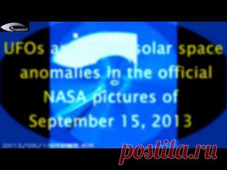 UFOs and Giant solar space anomalies in the official NASA pictures of September 15, 2013 - YouTube