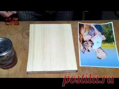 Как перенести фото на деревянную поверхность.